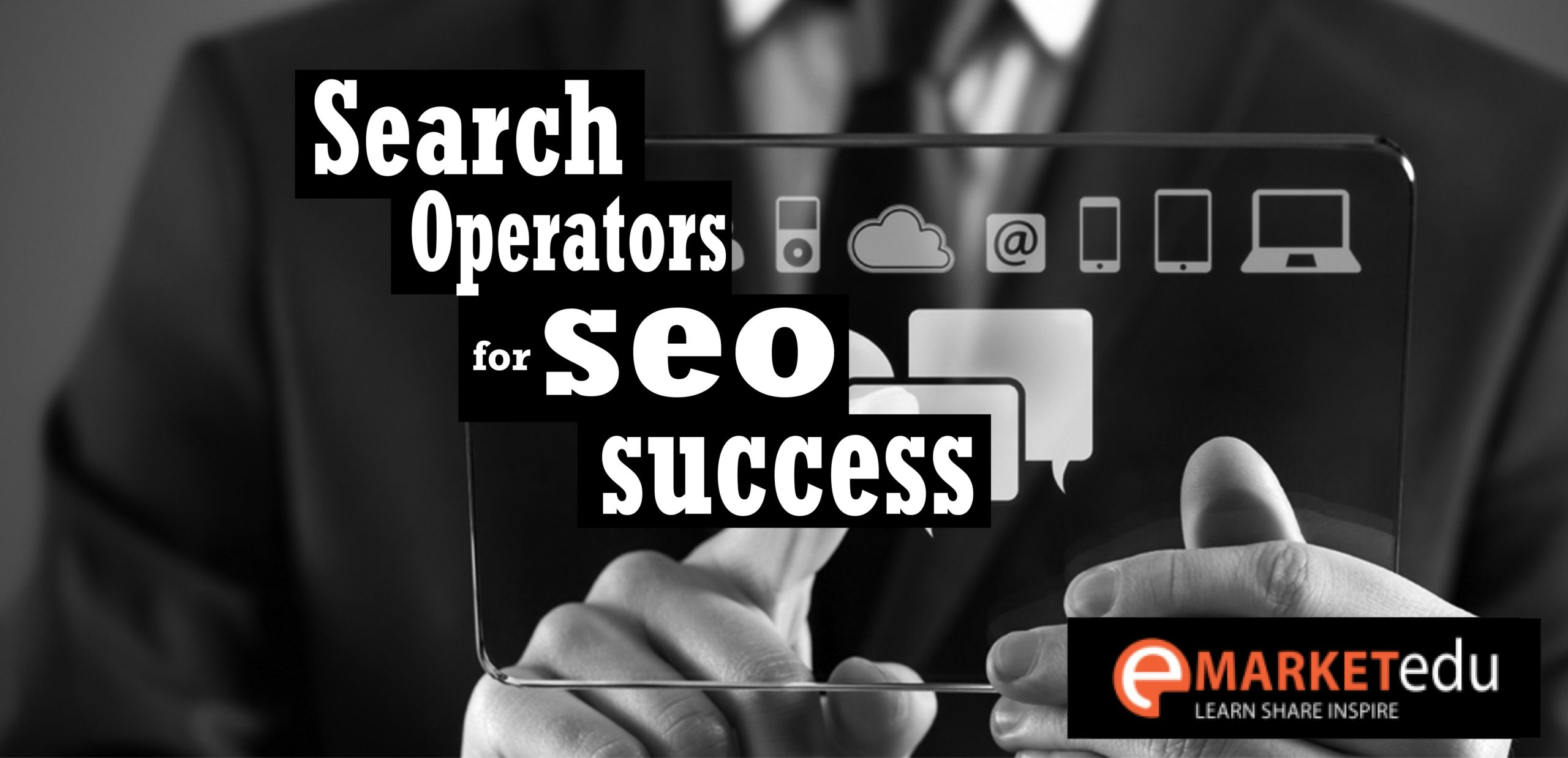 How to Use Google Advanced Search Operators for SEO Success?