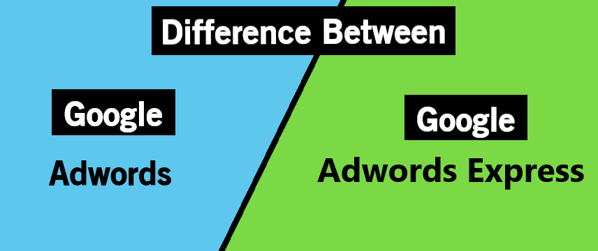 This is Difference of Google Ads vs Google Adwords Express