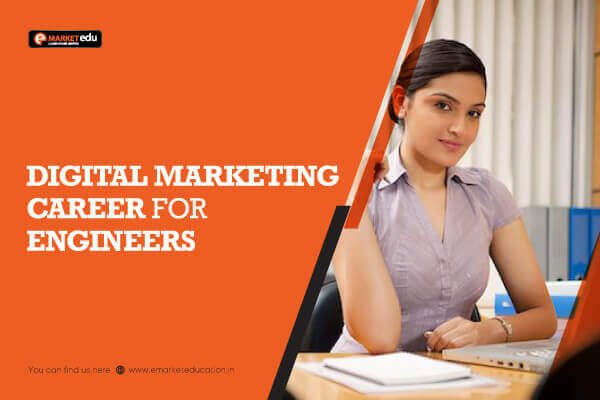 Benefits of a Digital Marketing Career for Engineers